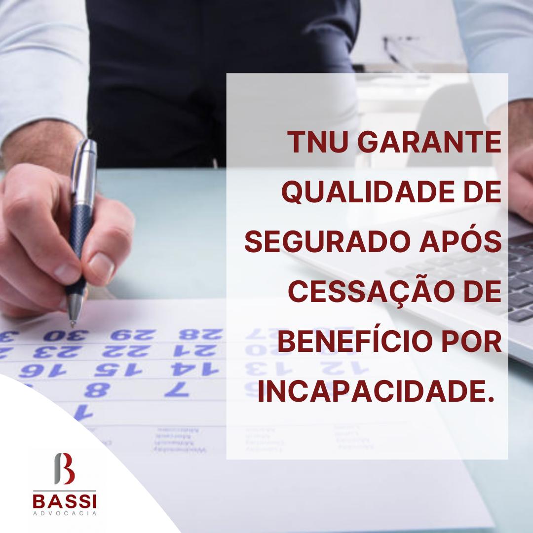 Read more about the article TNU garante qualidade de segurado após cessação de benefício por incapacidade.