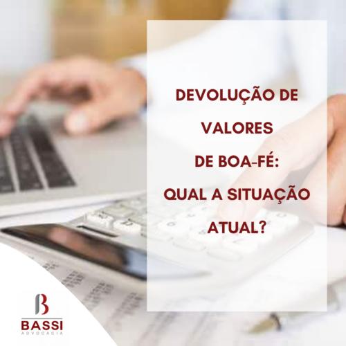 Read more about the article Devolução de valores de boa-fé: qual a situação atual?