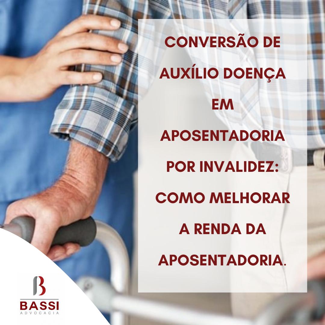 You are currently viewing Conversão de auxílio doença em aposentadoria por invalidez: como melhorar a renda da aposentadoria.