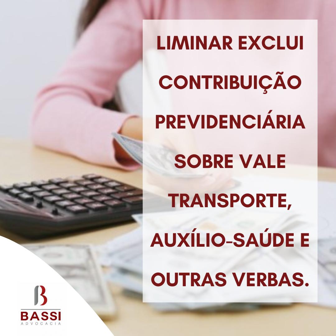 You are currently viewing Liminar exclui contribuição previdenciária sobre vale transporte, auxílio-saúde e outras verbas.